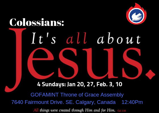 Colossians: It's all about JESUS  (Jan – Feb. 2019)